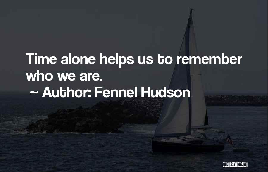 Self Understanding Quotes By Fennel Hudson