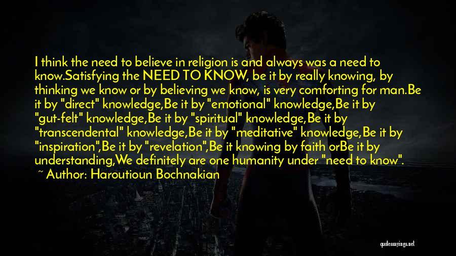 Self Understanding Quotes By Haroutioun Bochnakian