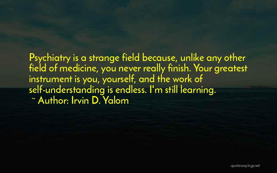 Self Understanding Quotes By Irvin D. Yalom