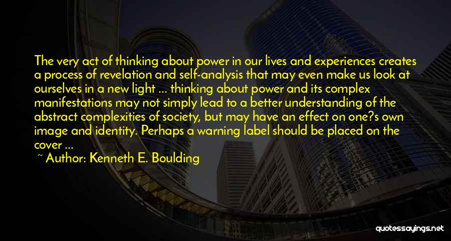 Self Understanding Quotes By Kenneth E. Boulding
