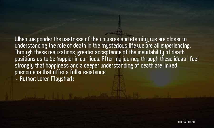 Self Understanding Quotes By Loren Mayshark
