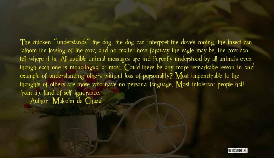 Self Understanding Quotes By Malcolm De Chazal