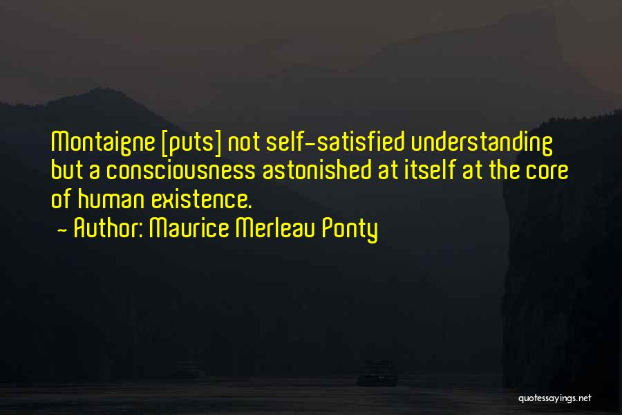 Self Understanding Quotes By Maurice Merleau Ponty