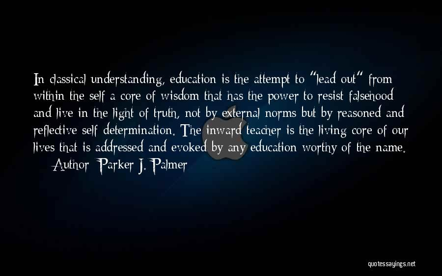 Self Understanding Quotes By Parker J. Palmer