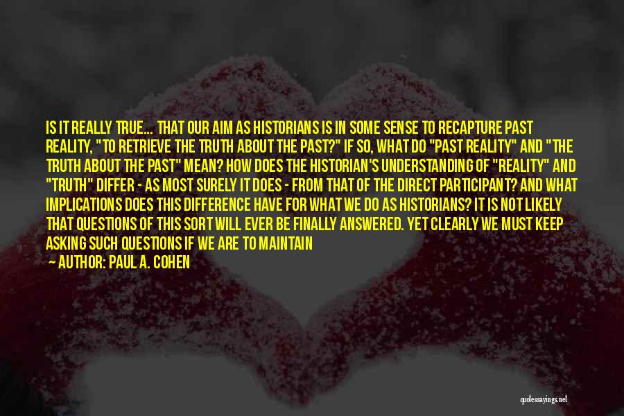 Self Understanding Quotes By Paul A. Cohen