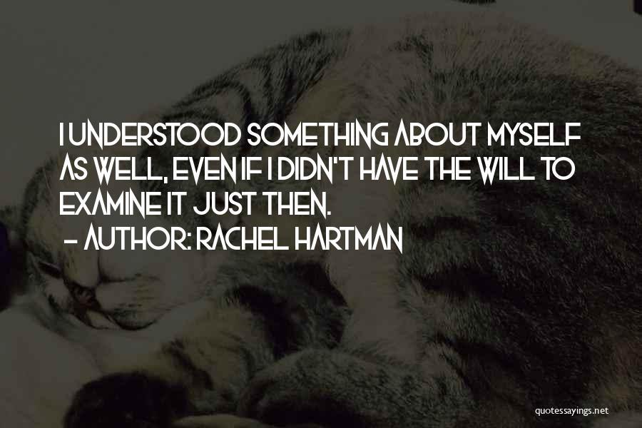 Self Understanding Quotes By Rachel Hartman
