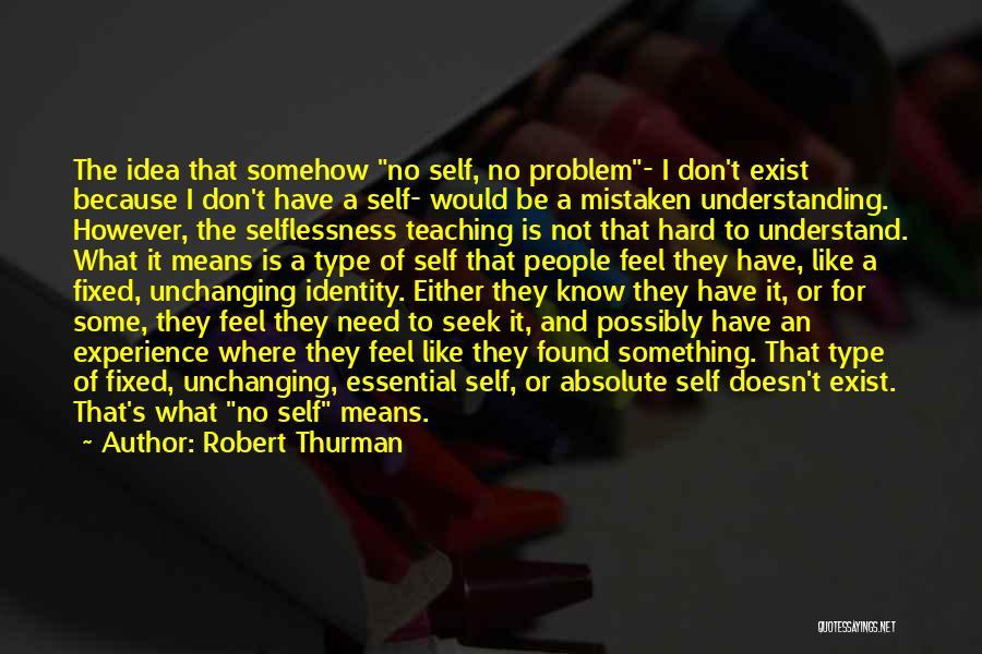 Self Understanding Quotes By Robert Thurman