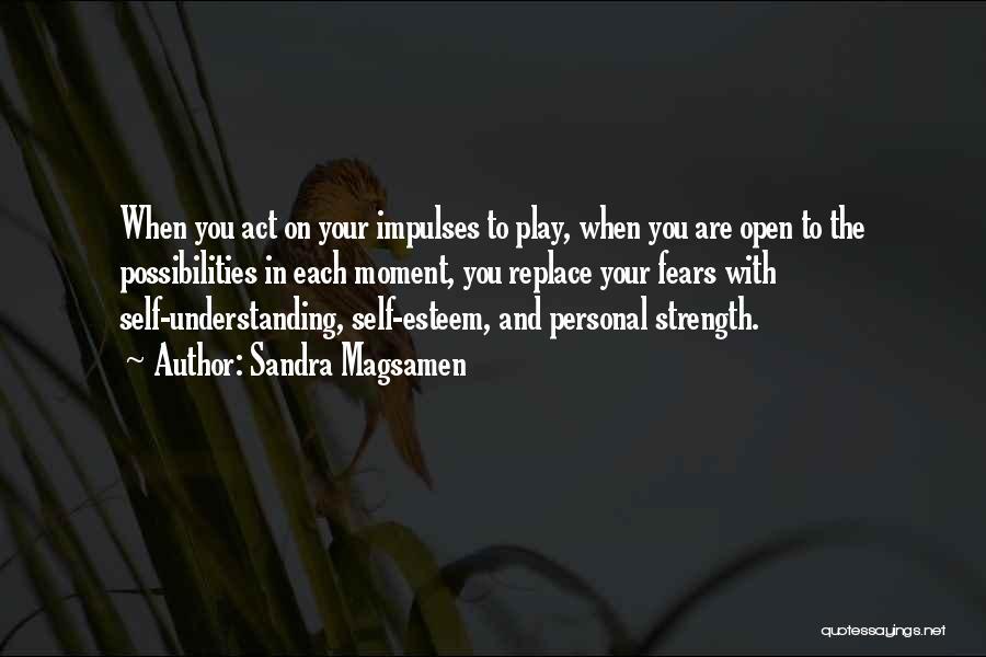 Self Understanding Quotes By Sandra Magsamen