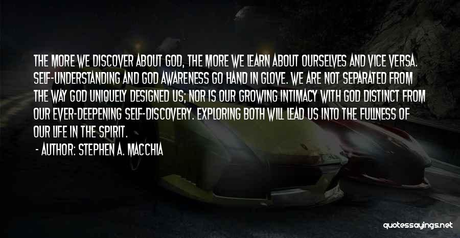 Self Understanding Quotes By Stephen A. Macchia