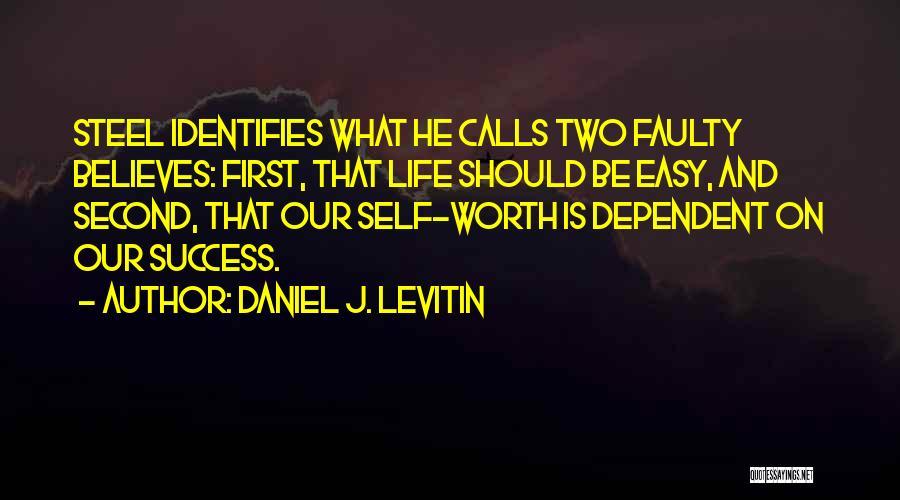 Self Worth Quotes By Daniel J. Levitin
