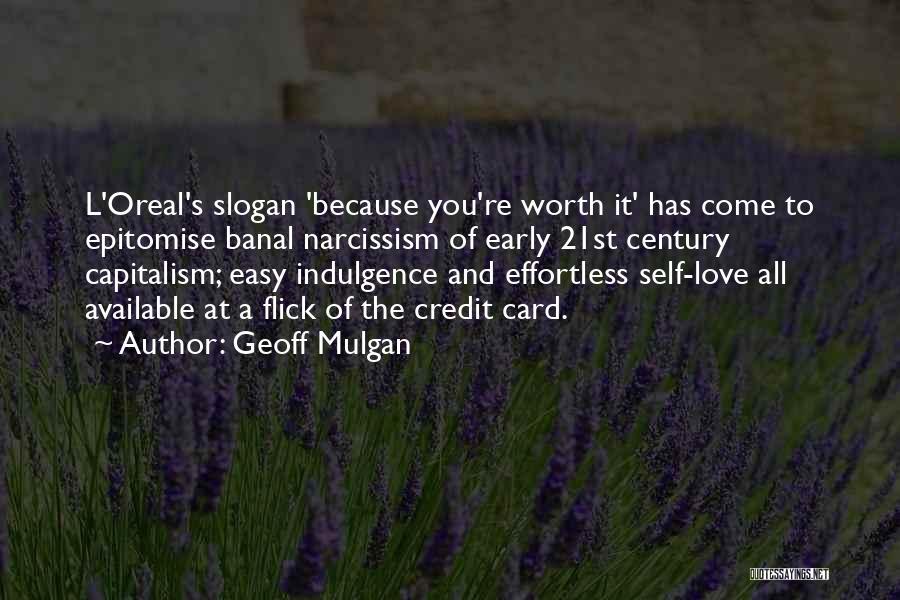Self Worth Quotes By Geoff Mulgan