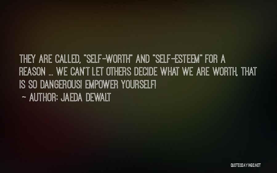 Self Worth Quotes By Jaeda DeWalt