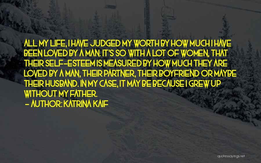 Self Worth Quotes By Katrina Kaif