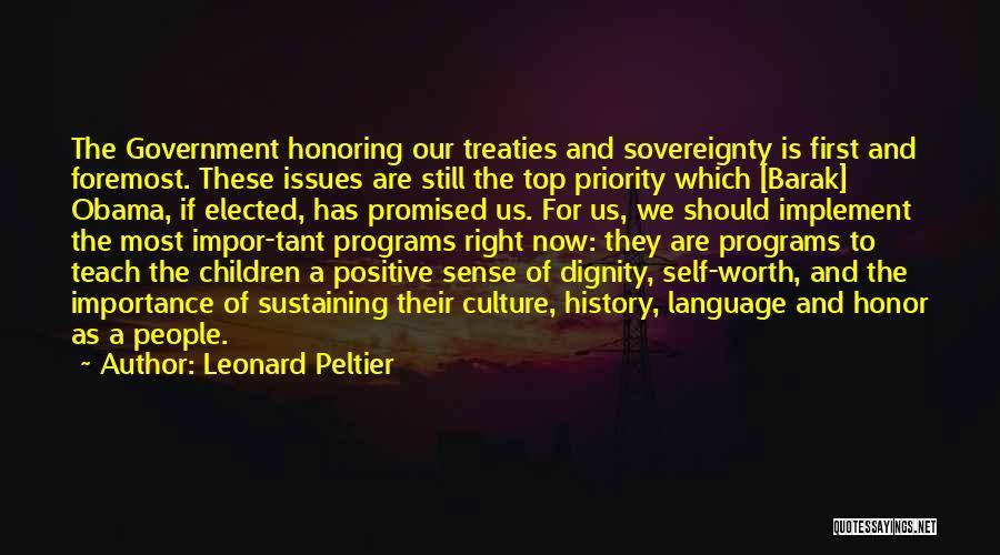 Self Worth Quotes By Leonard Peltier