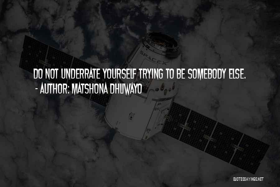 Self Worth Quotes By Matshona Dhliwayo