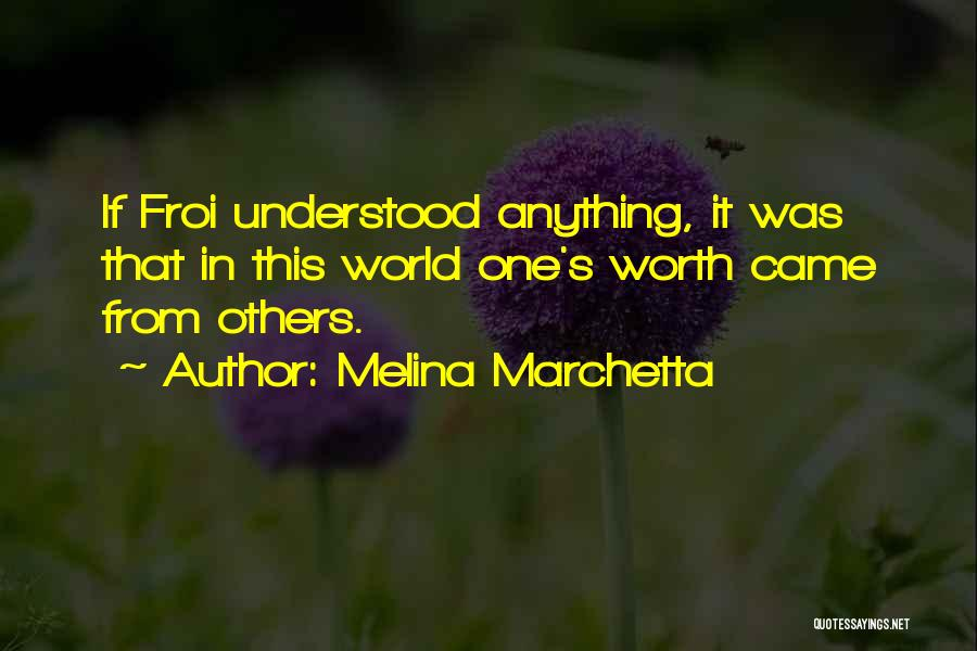 Self Worth Quotes By Melina Marchetta