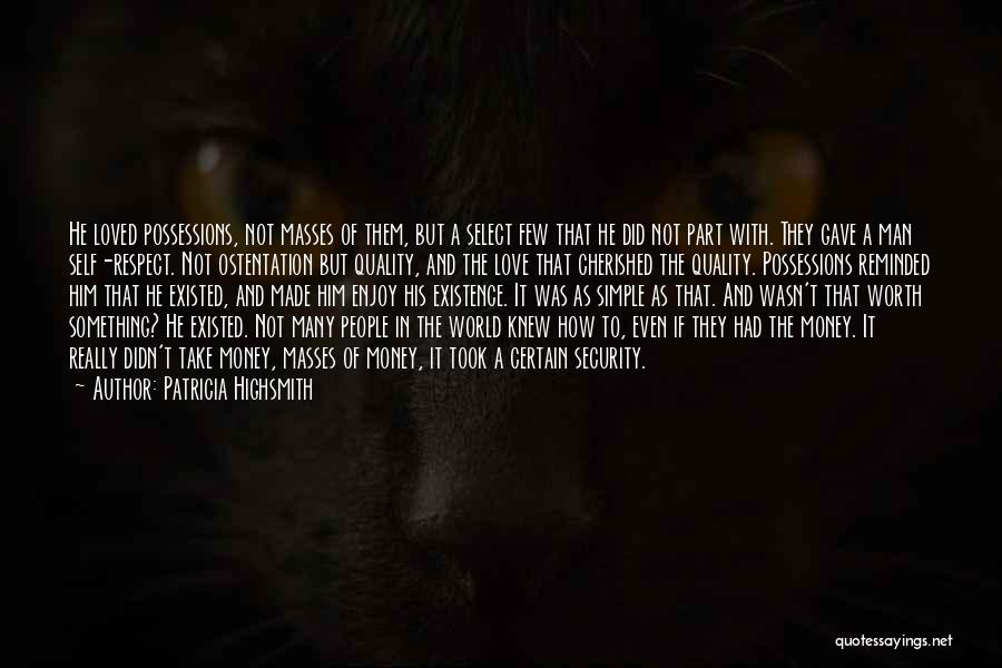Self Worth Quotes By Patricia Highsmith