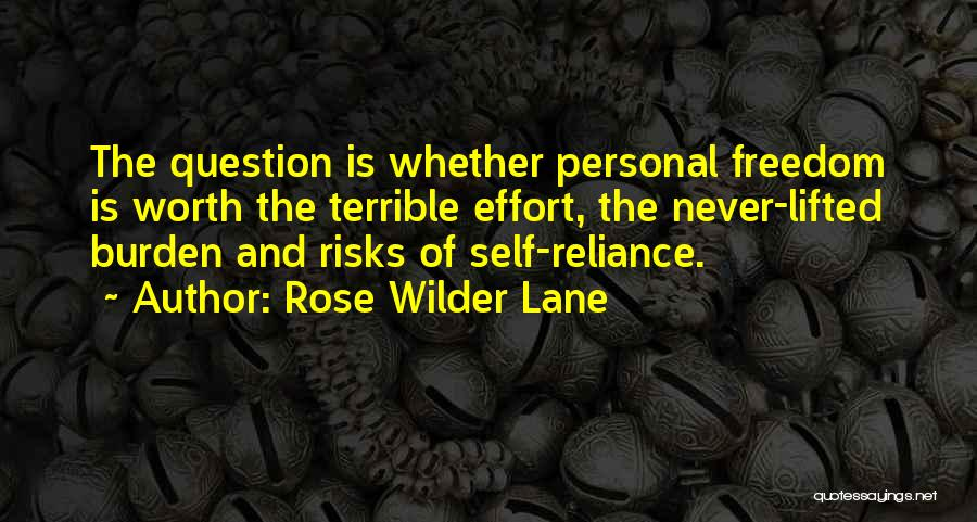 Self Worth Quotes By Rose Wilder Lane