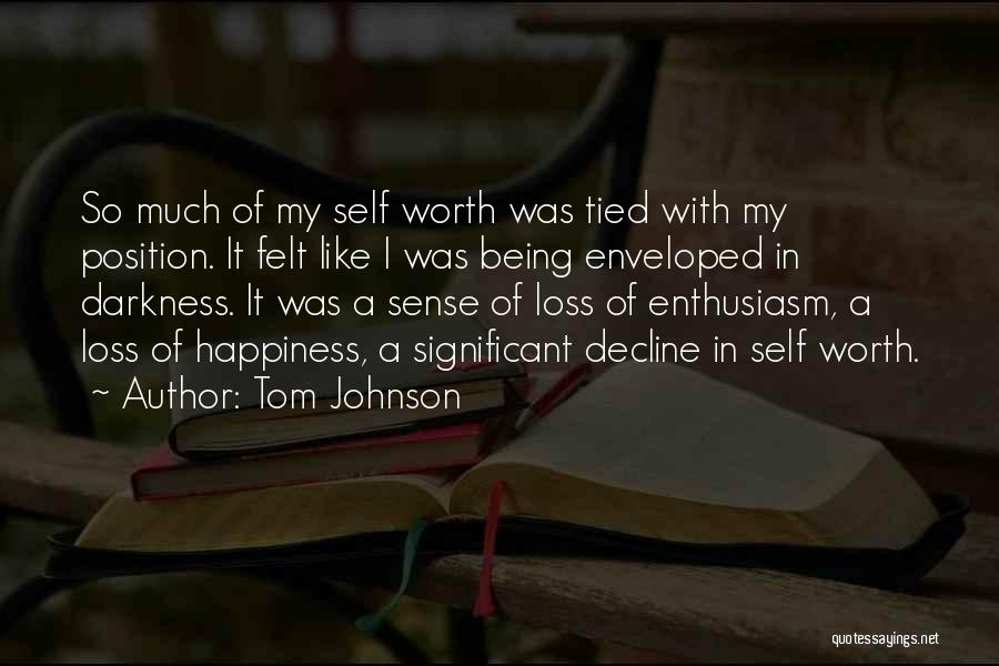 Self Worth Quotes By Tom Johnson