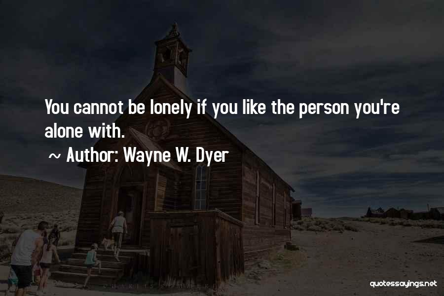 Self Worth Quotes By Wayne W. Dyer