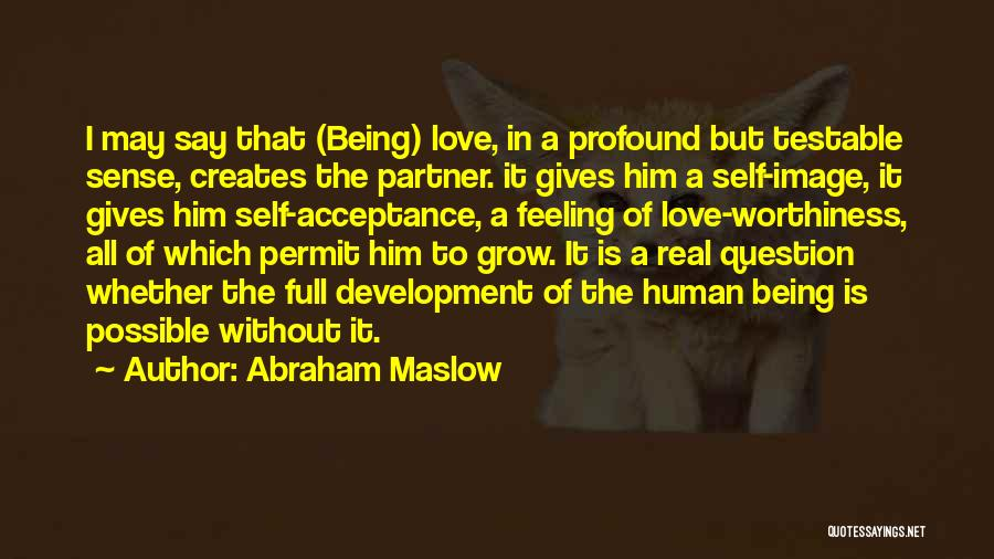 Self Worthiness Quotes By Abraham Maslow