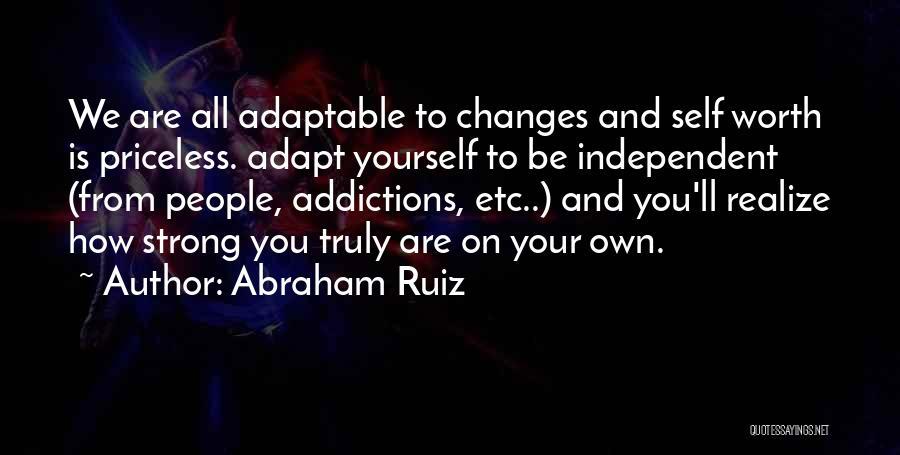 Self Worthiness Quotes By Abraham Ruiz