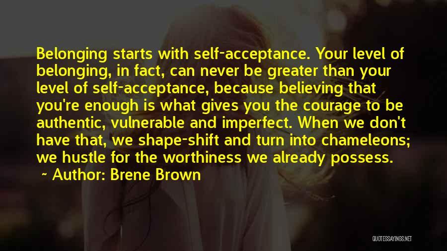 Self Worthiness Quotes By Brene Brown