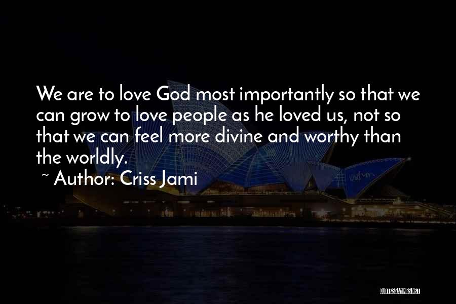Self Worthiness Quotes By Criss Jami