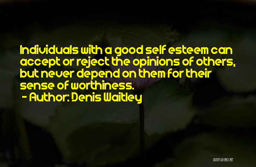 Self Worthiness Quotes By Denis Waitley