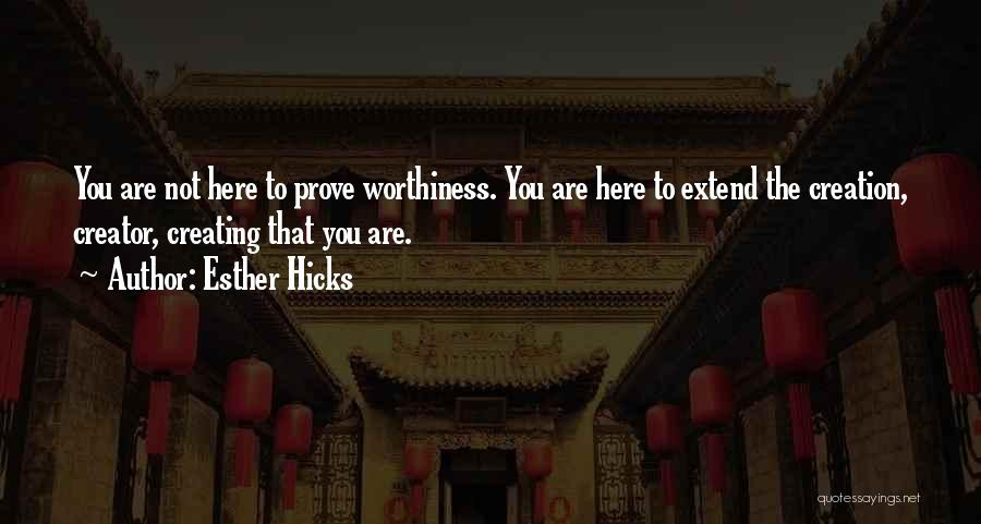 Self Worthiness Quotes By Esther Hicks