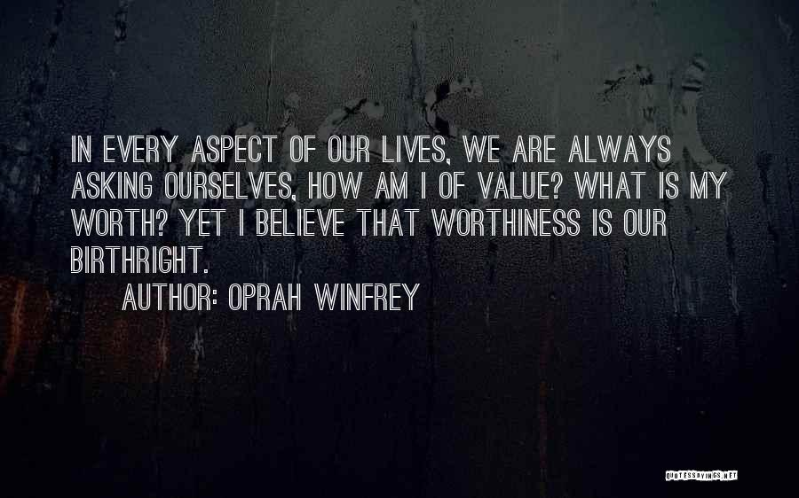 Self Worthiness Quotes By Oprah Winfrey
