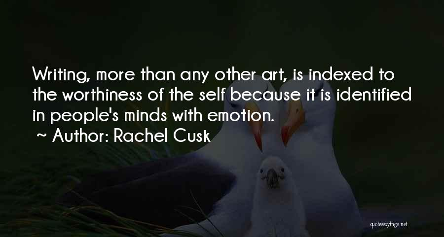 Self Worthiness Quotes By Rachel Cusk