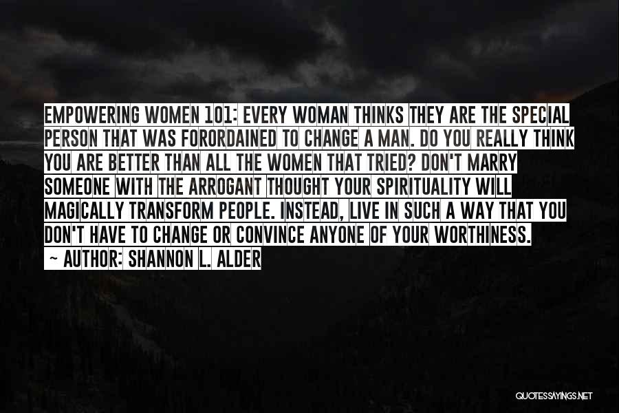 Self Worthiness Quotes By Shannon L. Alder