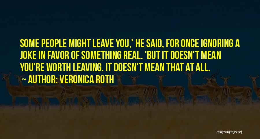 Self Worthiness Quotes By Veronica Roth