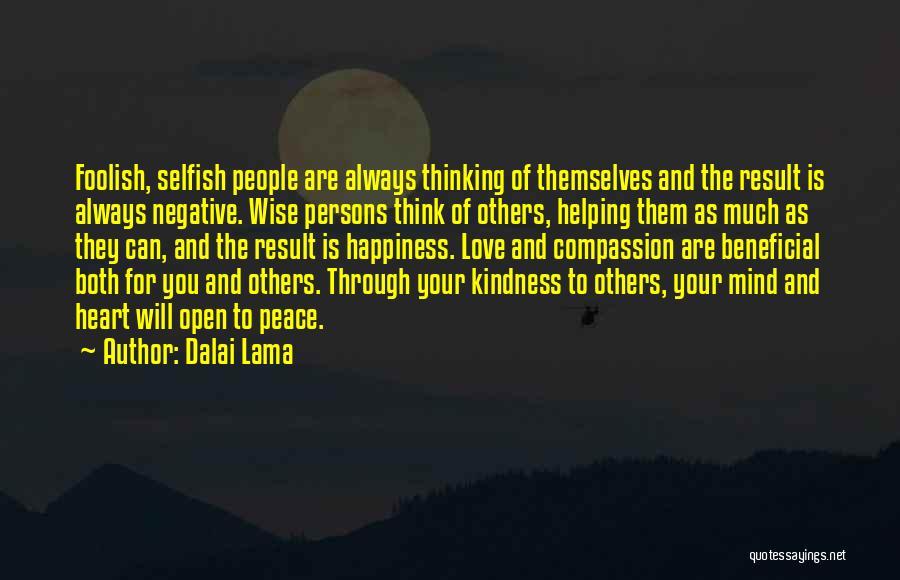 Selfish Persons Quotes By Dalai Lama