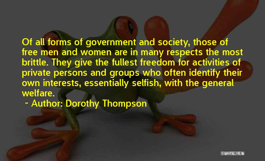 Selfish Persons Quotes By Dorothy Thompson