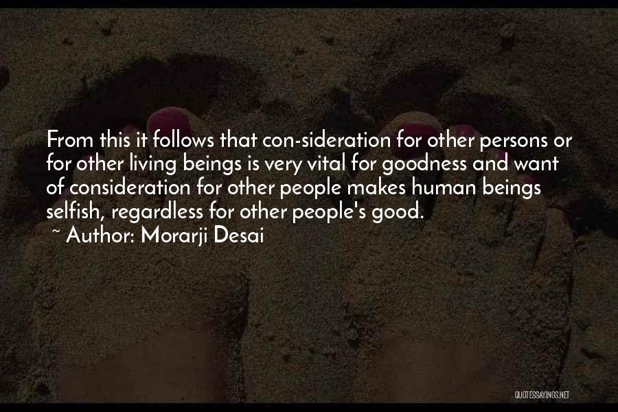 Selfish Persons Quotes By Morarji Desai