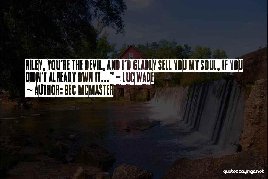 Sell Your Soul Devil Quotes By Bec McMaster