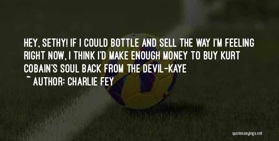 Sell Your Soul Devil Quotes By Charlie Fey