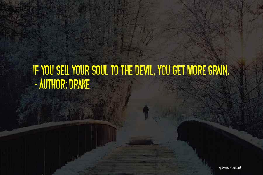 Sell Your Soul Devil Quotes By Drake