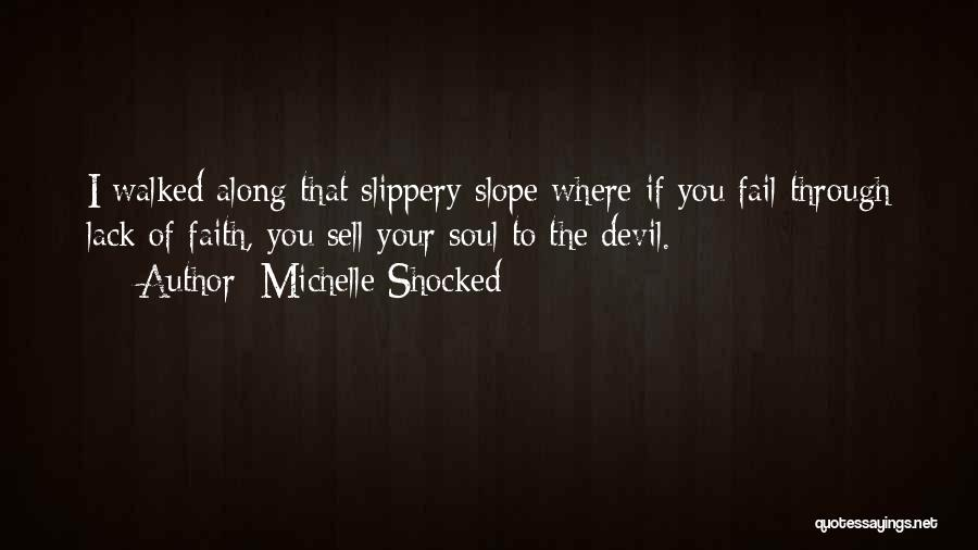 Sell Your Soul Devil Quotes By Michelle Shocked
