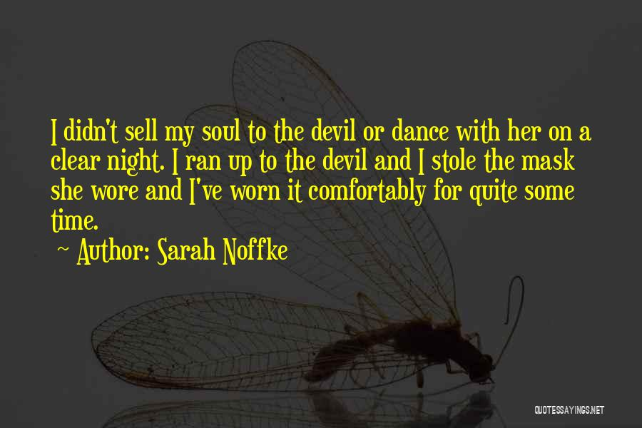 Sell Your Soul Devil Quotes By Sarah Noffke