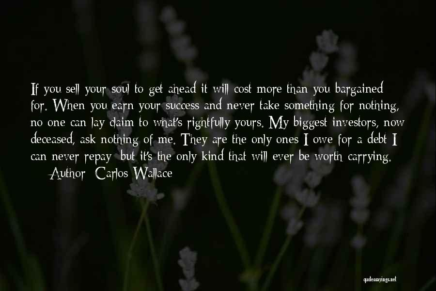 Selling Your Soul Quotes By Carlos Wallace