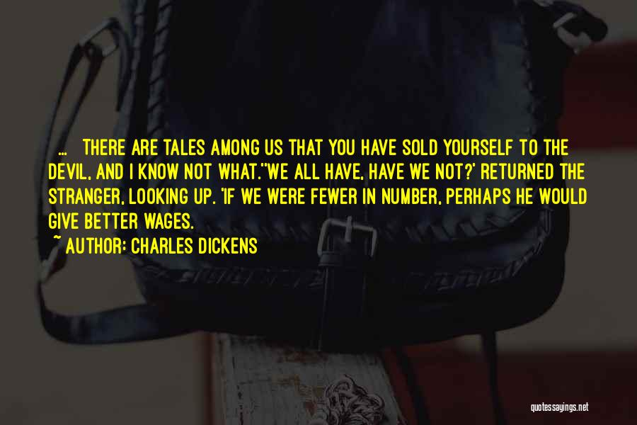 Selling Your Soul Quotes By Charles Dickens