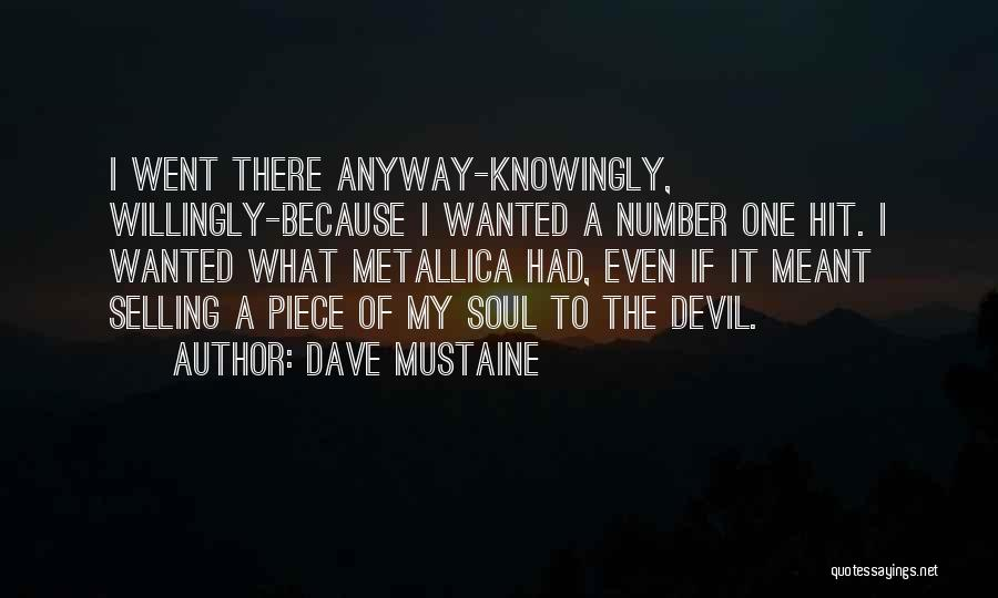 Selling Your Soul Quotes By Dave Mustaine