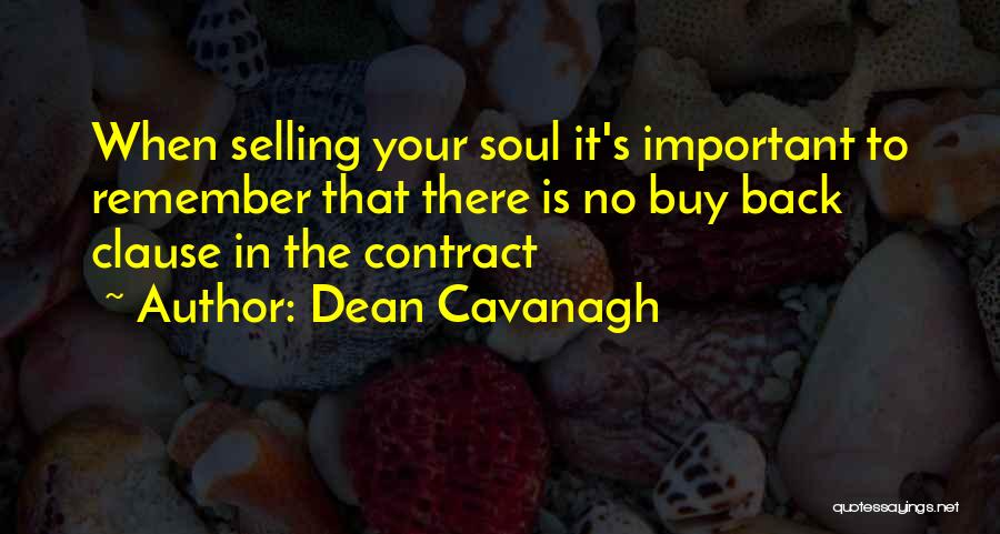Selling Your Soul Quotes By Dean Cavanagh