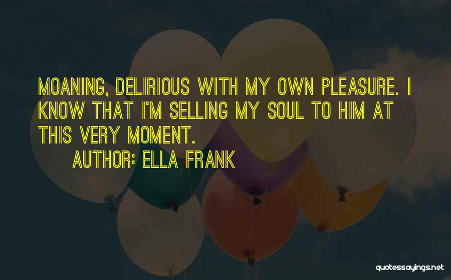 Selling Your Soul Quotes By Ella Frank
