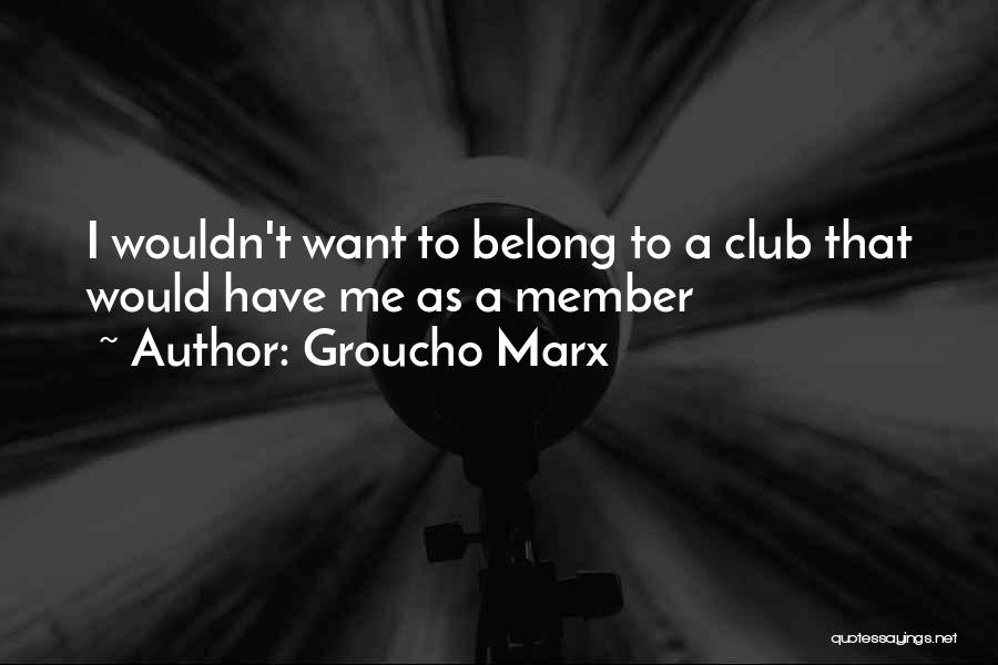 Selling Your Soul Quotes By Groucho Marx