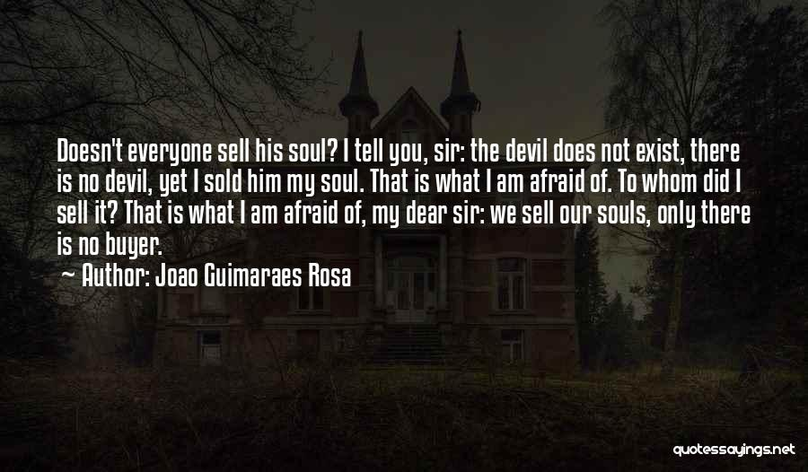 Selling Your Soul Quotes By Joao Guimaraes Rosa