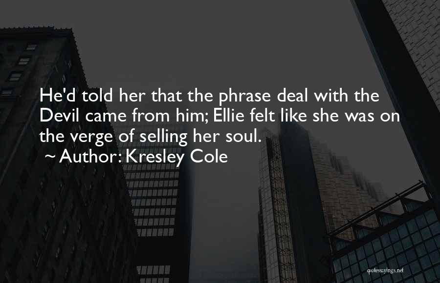 Selling Your Soul Quotes By Kresley Cole